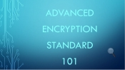 Advanced Encryption Standard (AES) 101