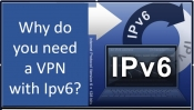 Why You Need a VPN with IPv6 Support
