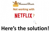 TunnelBear VPN Not Able to Unblock Netflix? Solution Here