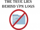 The True Lies Behind VPN Logs