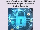 AI-Powered Traffic Routing for Maximum Online Security
